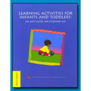Learning Activities for Infants and Toddlers: An Easy Guide for Everyday Use (Creating Child-Centere