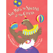 Say Hola to Spanish at the Circus - Paperback