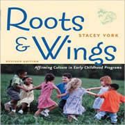 Roots & Wings: Affirming Culture in Early Childhood Programs, Revised Edition
