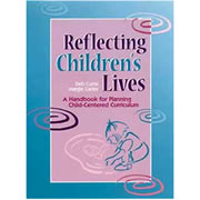 Reflecting Children's Lives: A Handbook for Planning Child-Centered Curriculum