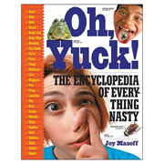 Oh Yuck! The Encyclopedia of Everything Nasty