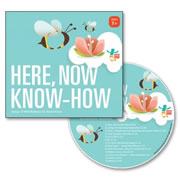 Here, Now Know-How CD
