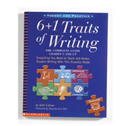6+1 Traits Of Writing: The Complete Guide Grades 3 & Up