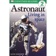 Astronaut Living In Space - DK Readers Level 2: Beginning to Read Alone