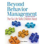 Beyond Behavior Management: The Six Life Skills Children Need, 2nd Edition