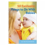 50 Fantastic Things to Do with Babies - Paperback