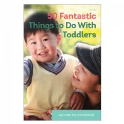 50 Fantastic Things to Do with Toddlers - Paperback