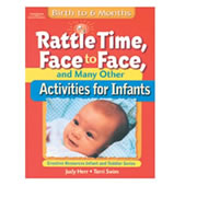 Rattle Time, Face to Face, And Many Other Activities For Infants
