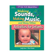 Making Sounds, Making Music, And Many Other Activities For Infants
