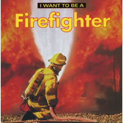 I Want To Be A Firefighter (Paperback)