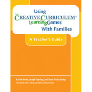 Using the Creative Curriculum LearningGames with Families:  A Teacher's Guide