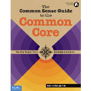 The Common Sense Guide to the Common Core