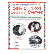The Scholastic Book of Early Childhood Learning Centers