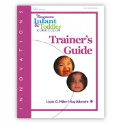 Innovations: The Comprehensive Infant & Toddler Curriculum Trainer's Guide