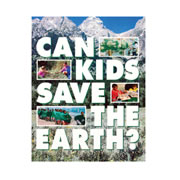 Can Kids Save the Earth? - Paperback