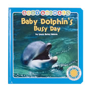 Baby Dolphin's Busy Day (Board Book)