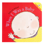 When I was A Baby Toddler Book