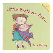 Little Brothers Are Toddler Book