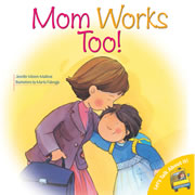 Mom Works Too! - Paperback