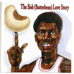 The Bob (Butterbean) Love Story