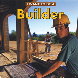 I Want to be a Builder - Paperback