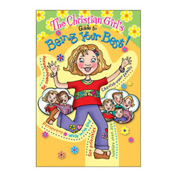 The Christian Girl's Guide for Being the Best