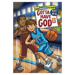 Gotta Have God for Boys (Ages 10-12)