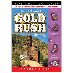 The Gosh Awful Gold Rush Mystery