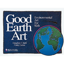 Good Earth: Environmental Art for Kids, Vol 1