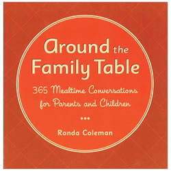 Around the Family Table: 365 Mealtime Conversations for Parents and Children - Paperback