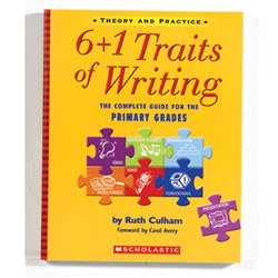 6+1 Traits of Writing: The Complete Guide for the Primary Grades K-2