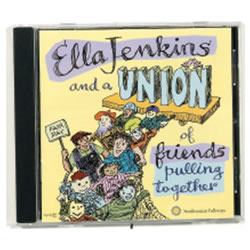 Ella Jenkins And A Union Of Friends Pulling Together CD