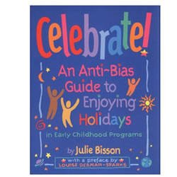Celebrate: An Anti-Bias Guide To Enjoying Holidays