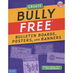 Create Bully Free® Bulletin Boards, Posters, and Banners