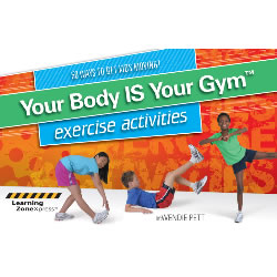 Your Body IS Your Gym? Exercise Activities