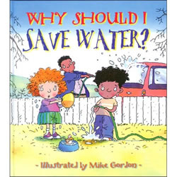 Why Should I Save Water (Paperback)