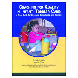 Coaching for Quality In Infant-Toddler Care: A Field Guide for Directors, Consultants, and Trainers