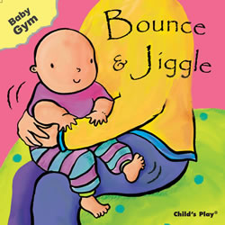 Bounce & Jiggle - Board Book