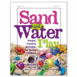 Sand and Water Play: Simple, Creative Activities for Young Children