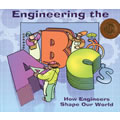 Engineering the ABCs: How Engineers Shape Our World - Paperback
