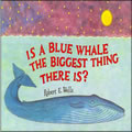 Is A Blue Whale the Biggest Thing There Is - Paperback