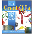 101 Great Gifts Kids Can Make - Paperback
