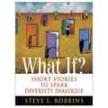 What If? Short Stories to Spark Diversity Dialogue - Paperback
