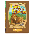 The Lion and the Mouse (Aesop's Fables Series)