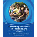 Promoting Resilience in Preschoolers: A Strategy Guide for Early Childhood Professionals