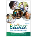 Building Your Bounce: Simple Strategies for a Resilient You