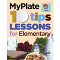 My Plate 10 Tips Lessons for Elementary