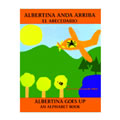 Albertina Anda Arriba/Albertina Goes Up Paperback
