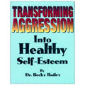Transforming Aggression Into Healthy Self Esteem CD