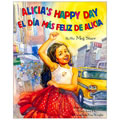 Alicia's Happy Day/El dia mas feliz de Alicia - Paperback